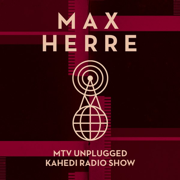 max herre mtv unplugged kahedi radio show. Black Bedroom Furniture Sets. Home Design Ideas